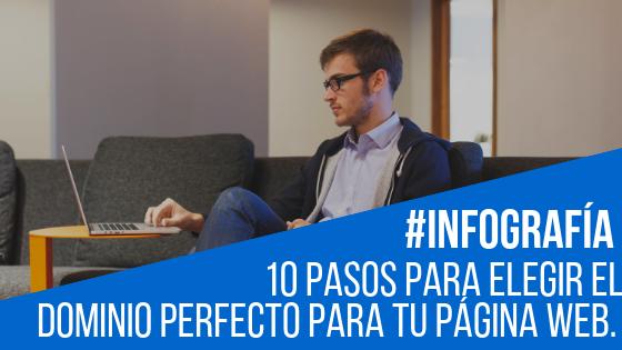 10 pasos para elegir el Dominio Perfecto para Tu Página Web. #Infografía